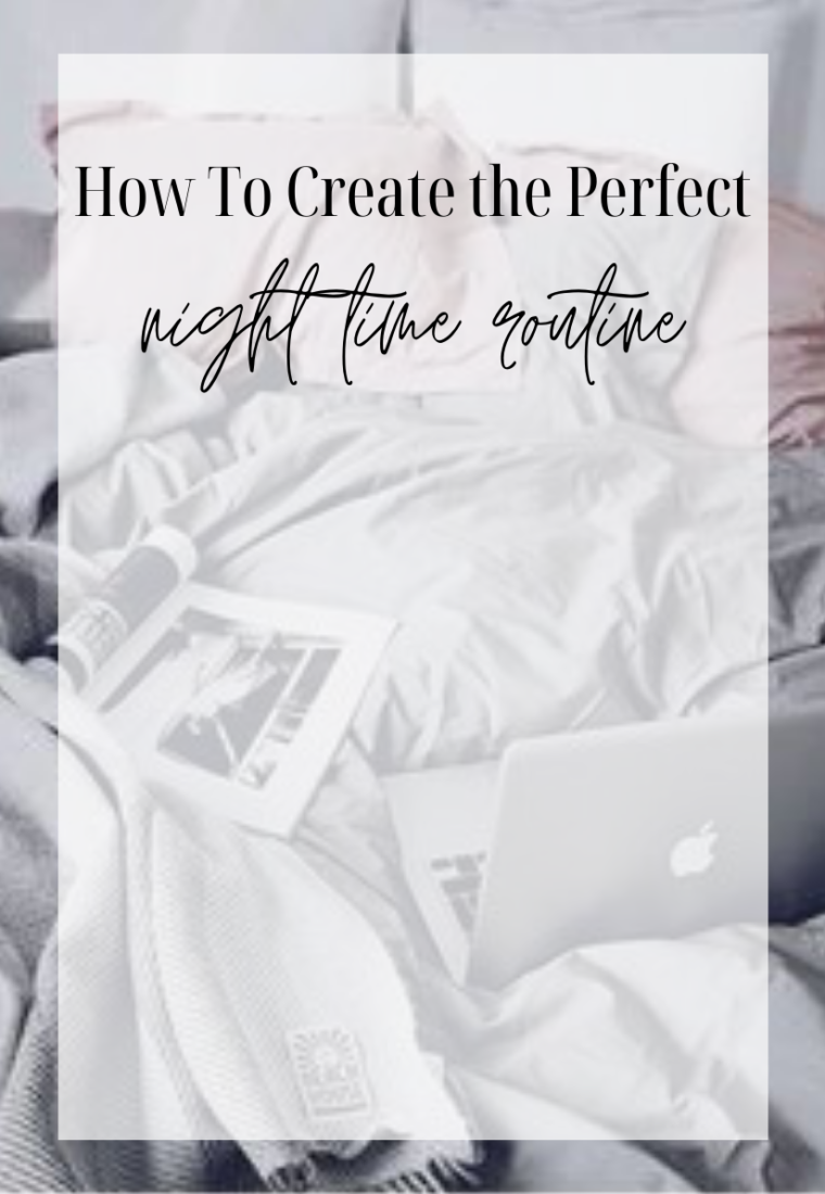 How To Create the Perfect Night Time Routine