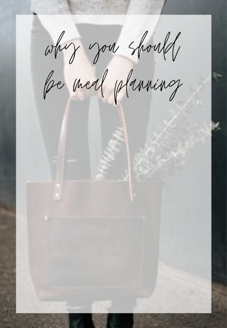 Why You Should Be Meal Planning