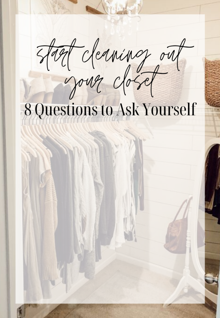 Start Cleaning Out Your Closet: 8 Questions to Ask Yourself