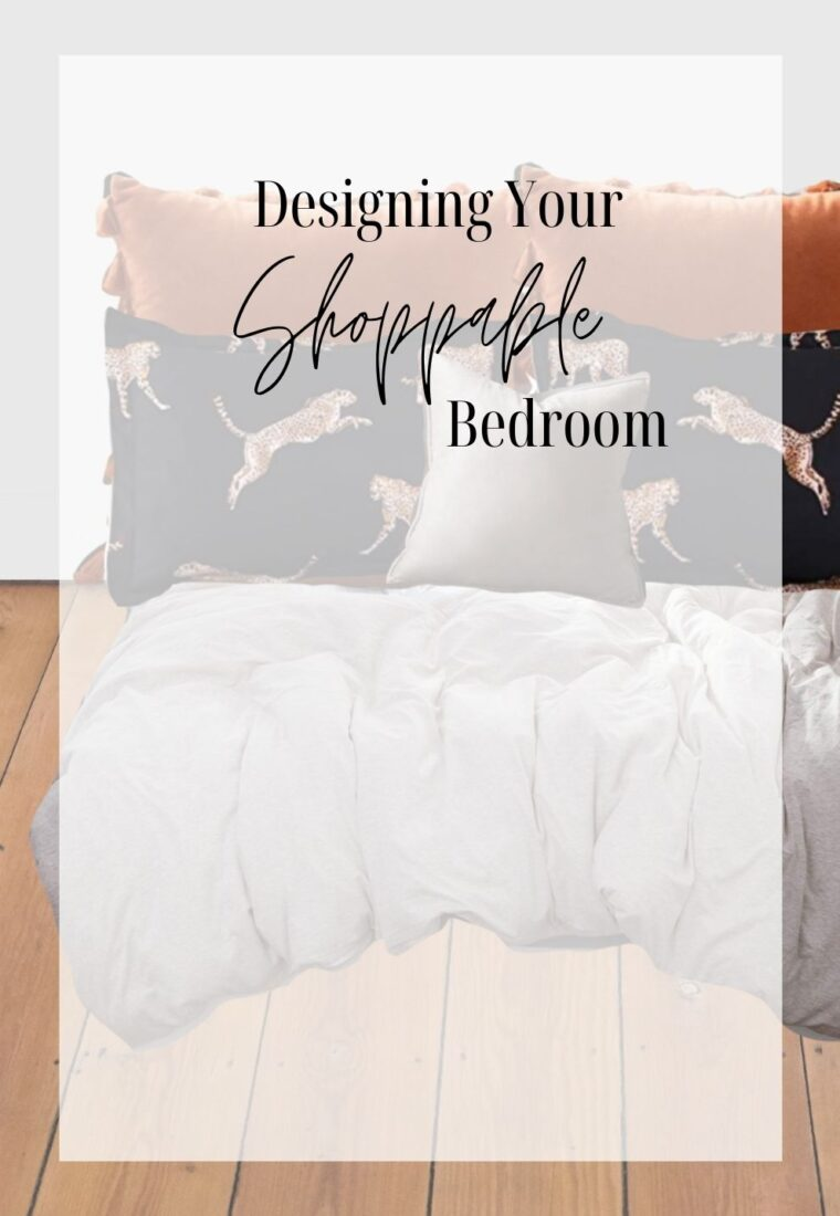 Designing Your Shoppable Bedroom